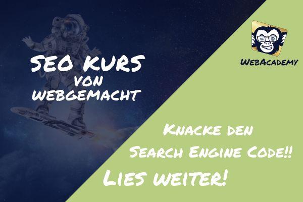 SEO Kurs🎓 von WebGemacht – Search Engine Code Knacken🧠 – WebAcademy, Lies weiter