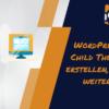 WordPress Child Theme erstellen mit Plugin oder ohne Plugin von WebGemacht