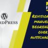 Wordpress Revisionen manuell begrenzen oder ausschalten