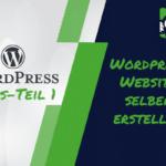 WordPress Website erstellen Anleitung – In 5 Schritten zur eigenen WordPress basierte Hompage – WP Tutorial WebGemacht