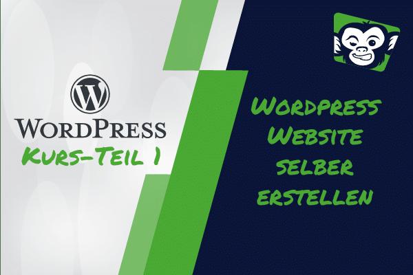 WordPress Website erstellen Anleitung☑️ 2019 – In 5 Schritten zur eigenen WordPress basierte Hompage – WP Tutorial WebGemacht