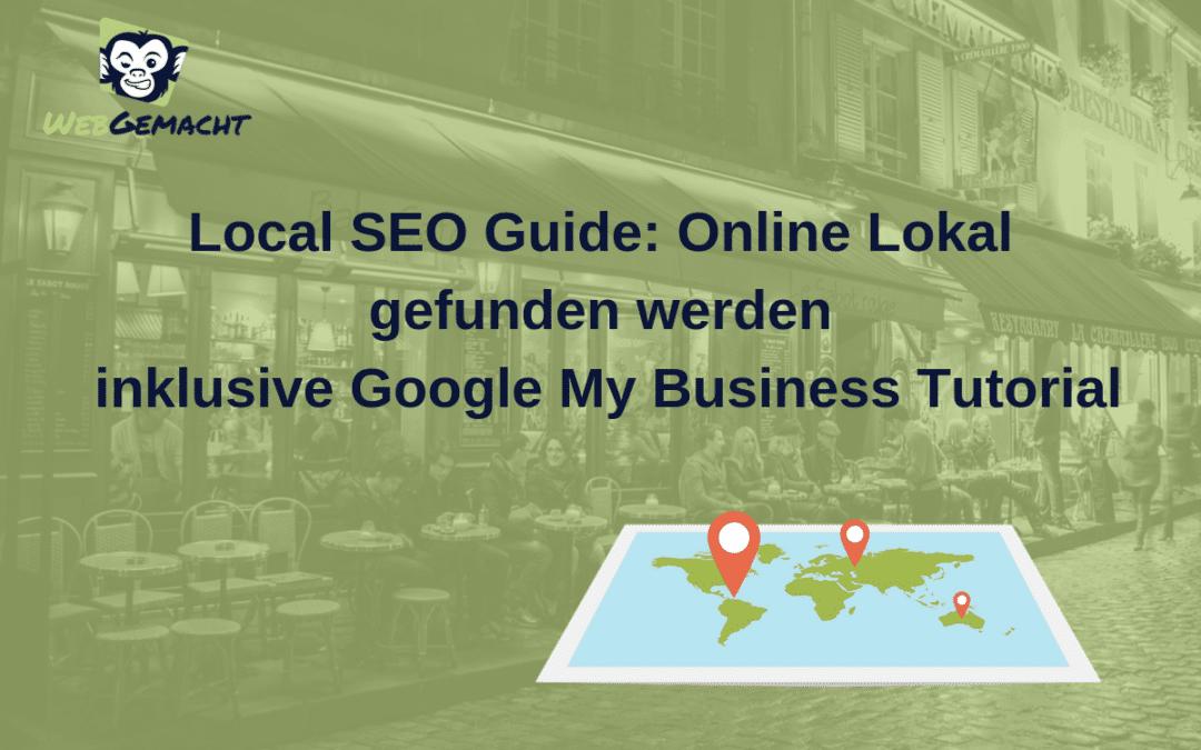 Local SEO Guide🗺 – Tutorial wie man Google My Business Eintrag und Webseite für lokale Suchen Optimiert – von WebGemacht