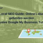Local SEO Guide – Tutorial wie man Google My Business Eintrag und Webseite für lokale Suchen Optimiert? – von WebGemacht