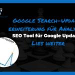 SEO Tool Google Search Updates im Analytics Backoffice – Endlich kein Ärger mehr mit Algorithmus Änderungen durch Zeo von WebGemacht