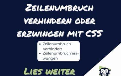 Zeilenumbruch verhindern oder erzwingen mit CSS – QuickTipp von WebGemacht – lies weiter